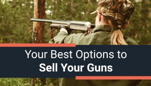 Your Best Options to Sell Your Guns