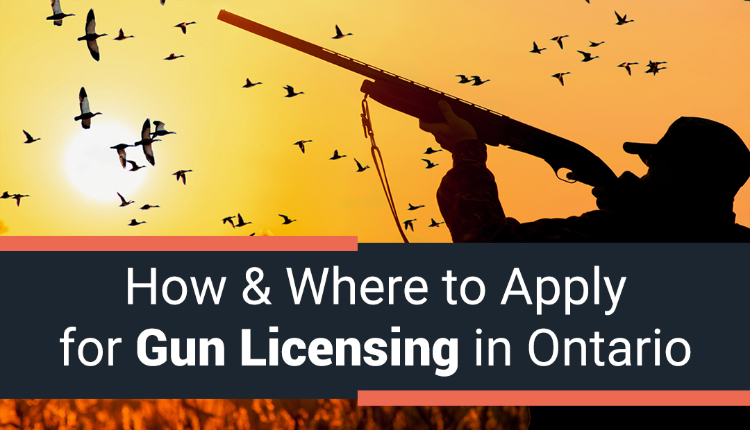 How & Where to Apply for Gun Licensing in Ontario