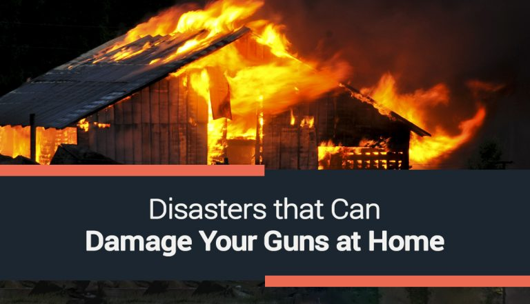 Disasters that Can Damage Your Guns at Home