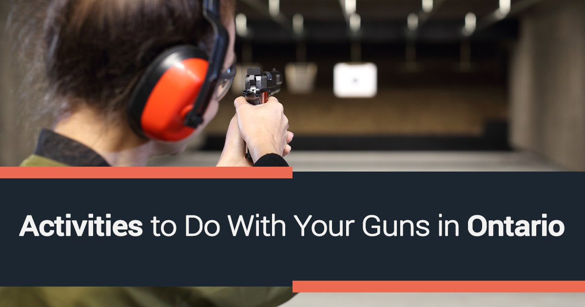 Activities to Do With Your Guns in Ontario