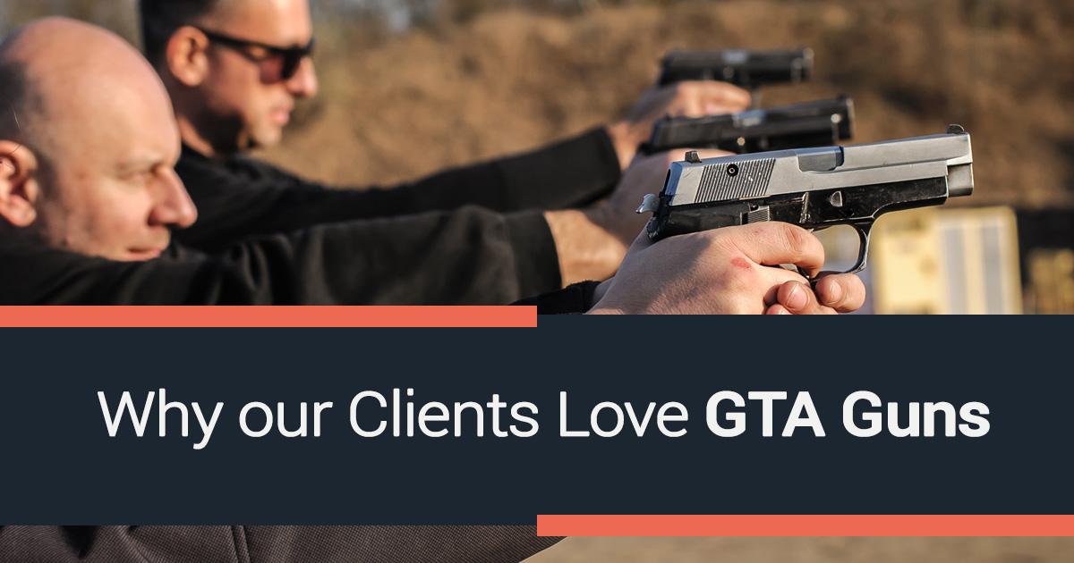 Why our Clients Love GTA Guns