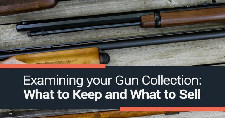 Examining your Gun Collection: What to Keep and What to Sell