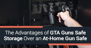 The Advantages of GTA Guns Safe Storage Over an At-Home Gun Safe