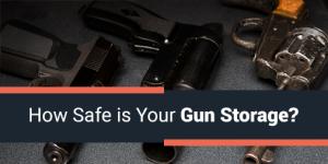 How Safe is Your Gun Storage?