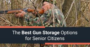 The Best Gun Storage Options for Senior Citizens