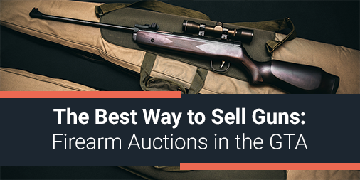 The Best Way to Sell Guns: Firearm Auctions in the GTA