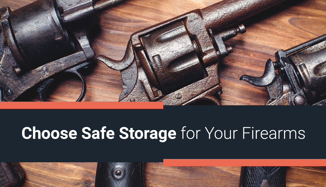 Choose Safe Storage for Your Firearms