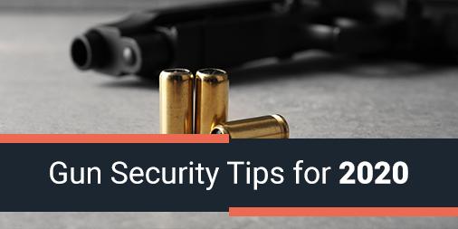 Gun Security Tips for 2020