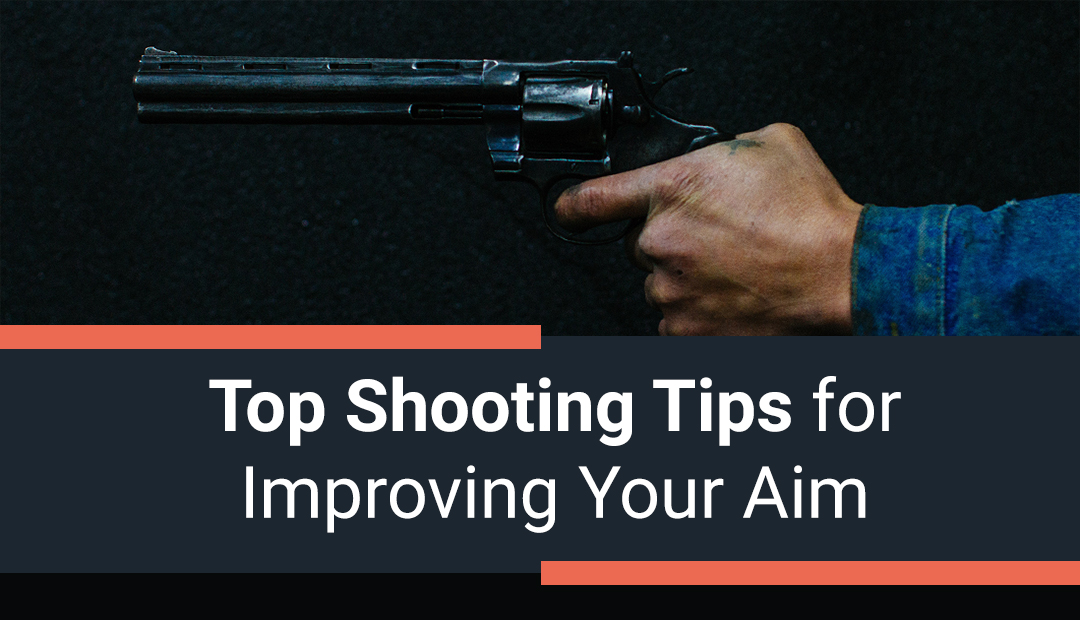 Top Shooting Tips for Improving Your Aim