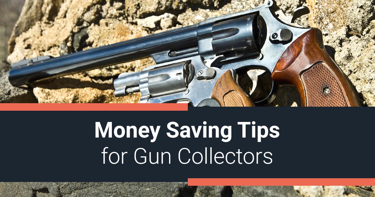 Money Saving Tips for Gun Collectors