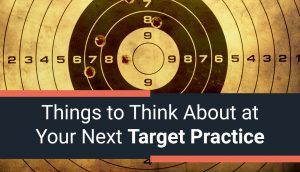 Things to Think About at Your Next Target Practice