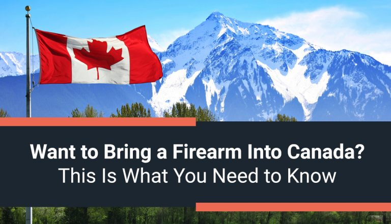 Want to Bring a Firearm into Canada? This is What You Need to Know!