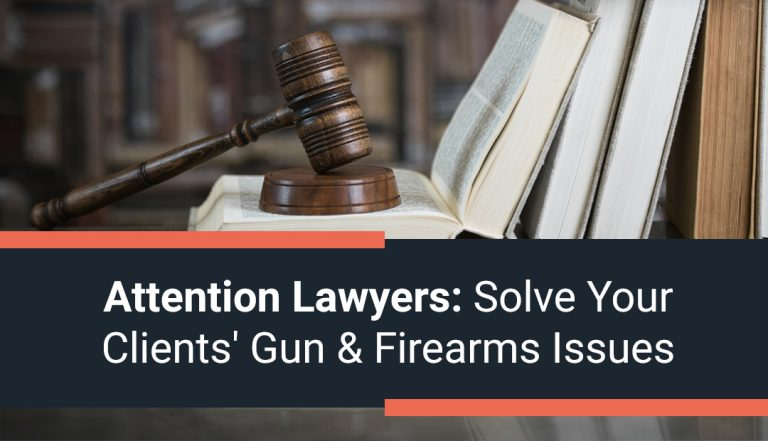 Attention Lawyers: Solve Your Clients' Gun and Firearms Issues