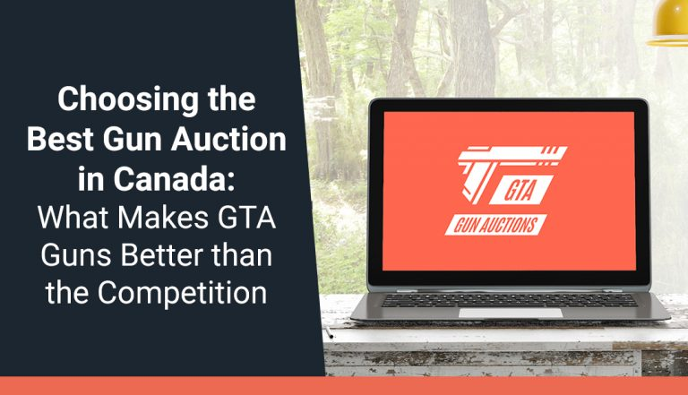 Choosing the Best Gun Auction in Canada: What Makes GTA Guns Better Than the Competition