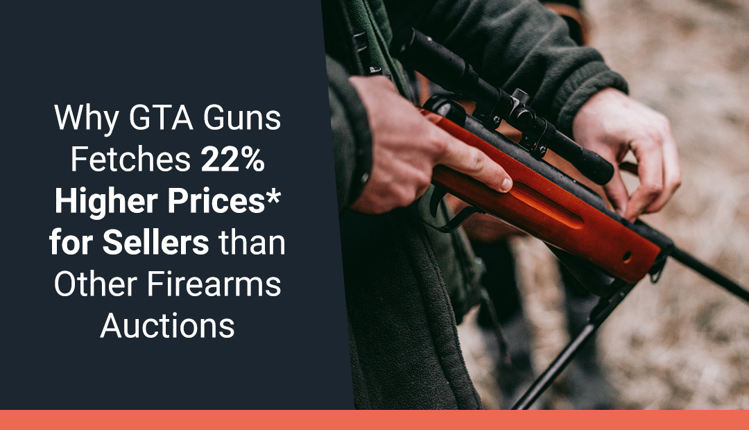 Why GTA Guns Fetches 22% Higher Prices* for Sellers than Other Firearms Auctions