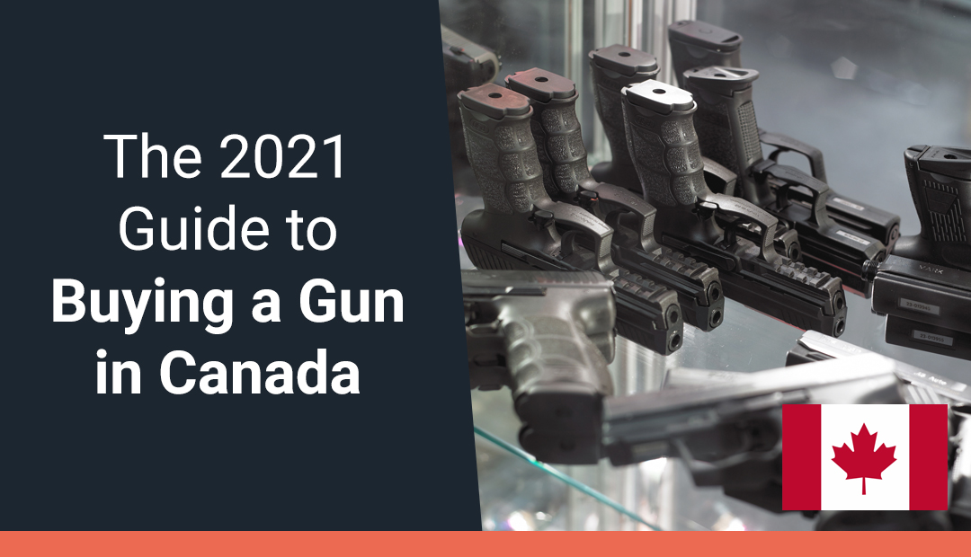 The 2021 Guide to Buying a Gun in Canada