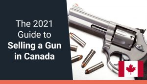 The 2021 Guide to Selling a Gun in Canada