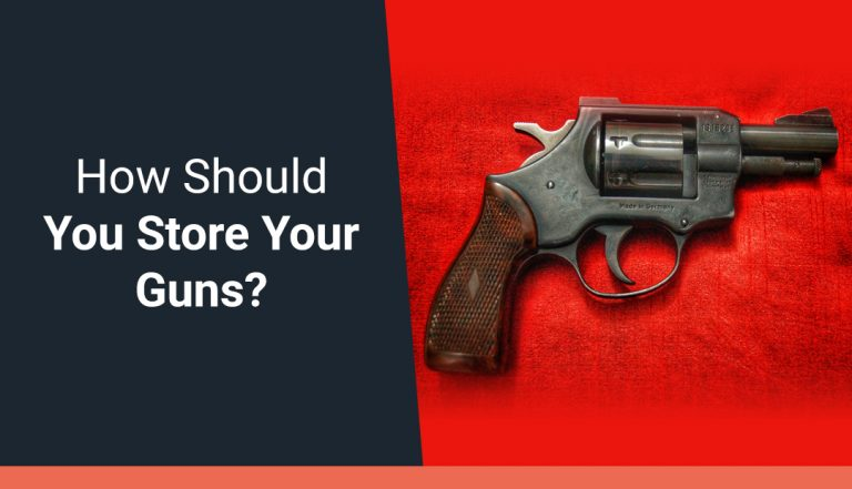 How Should You Store Your Guns