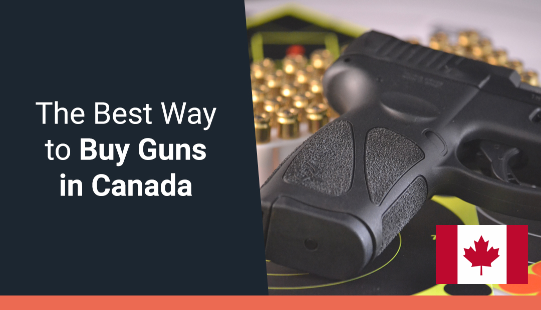 The Best Way to Buy Guns in Canada