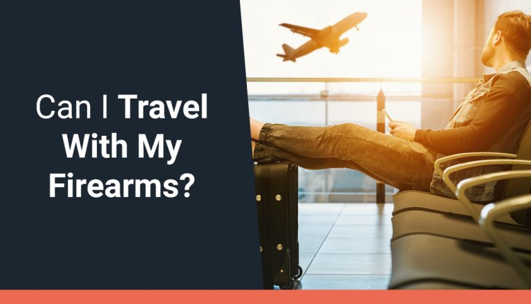 Can I Travel With My Firearms