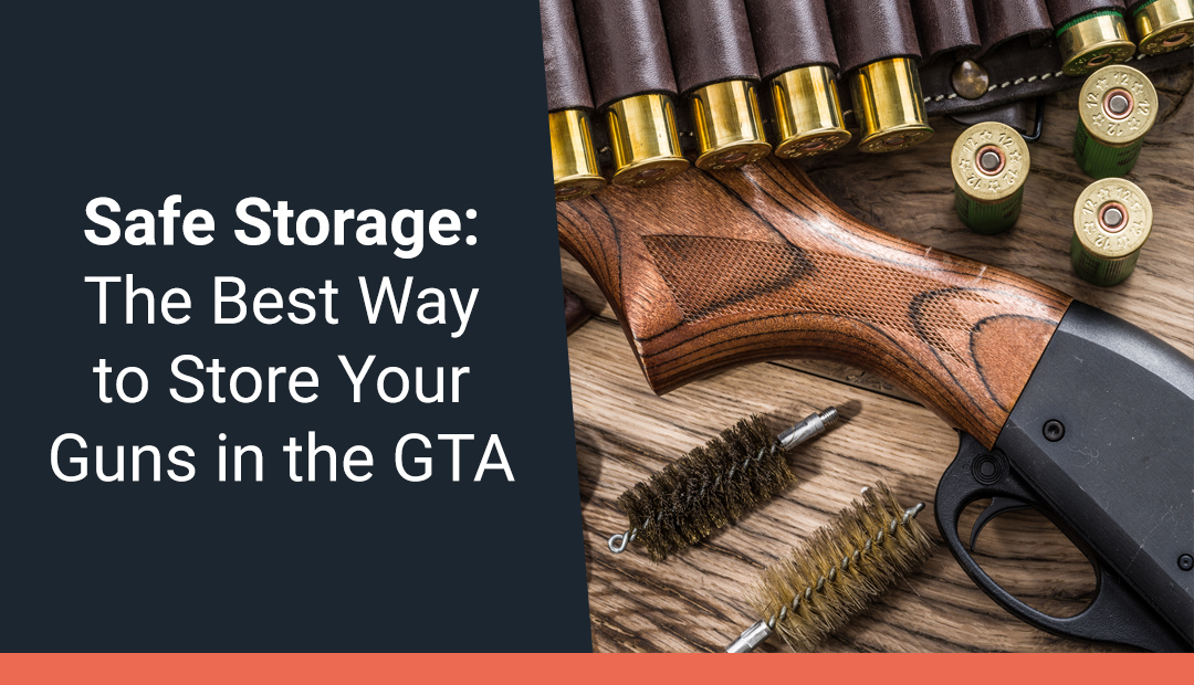 Safe Storage - The Best Way to Store Your Guns in the GTA